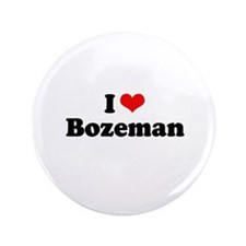 "I love Bozeman 3.5"" Button"