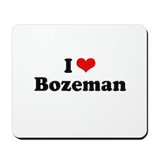 I love Bozeman Mousepad