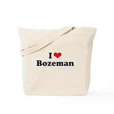 I love Bozeman Tote Bag