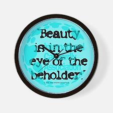 Beauty...eye...beholder Wall Clock