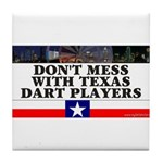 Don't Mess With Texas Dart Players Tile Coaster