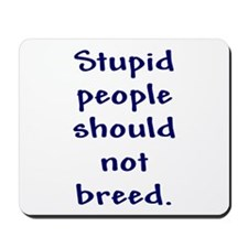 Stupid People Mousepad