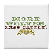 More Wolves. Less Cattle. Tile Coaster