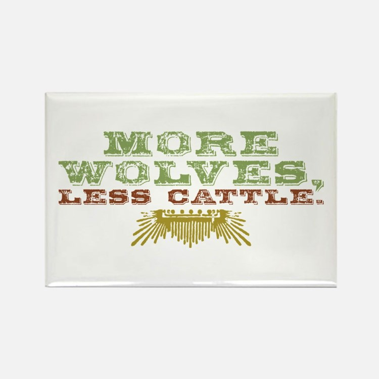 More Wolves. Less Cattle. Rectangle Magnet