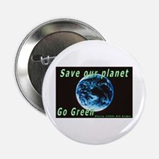 "Save our Planet-Go Green 2.25"" Button"