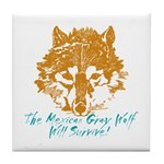 The Wolf Will Survive! Tile Coaster
