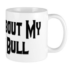 Ask Me About My Pit Bull Mug