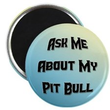 Ask Me About My Pit Bull Magnet