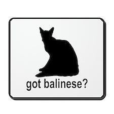 Got Balinese? Mousepad