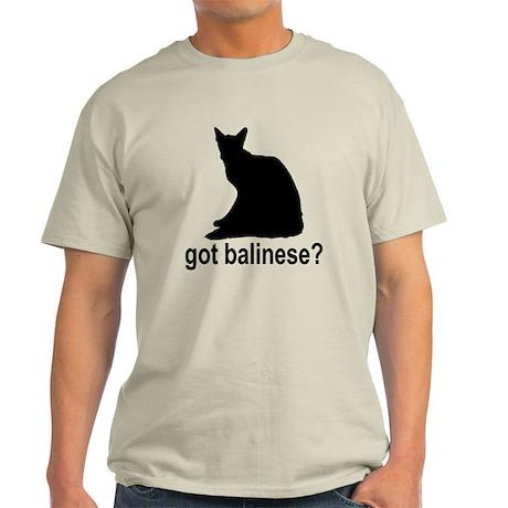 Got Balinese? Light T-Shirt