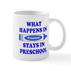 WHAT HAPPENS AT PRESCHOOL Mug