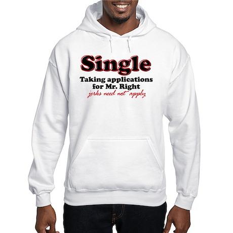 Single jerks not apply Hooded Sweatshirt