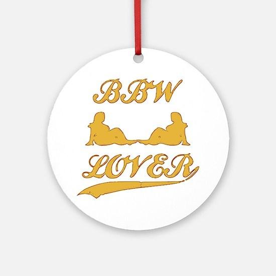BBW LOVER (Big Beautiful Woman) Ornament (Round)
