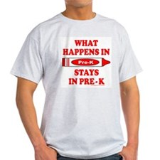 WHAT HAPPENS IN PRE-K T-Shirt