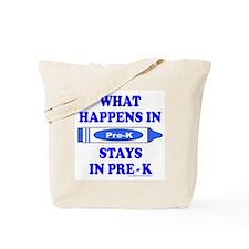 WHAT HAPPENS IN PRE-K Tote Bag