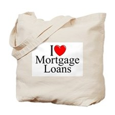 """I Love (Heart) Mortgage Loans"" Tote Bag"