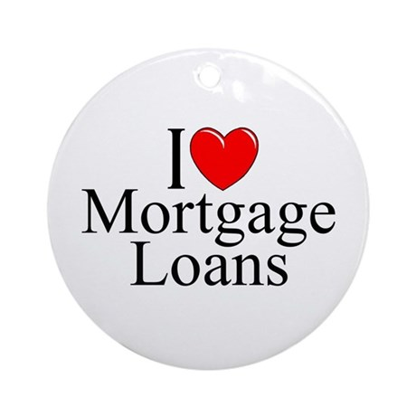 """I Love (Heart) Mortgage Loans"" Ornament (Round)"
