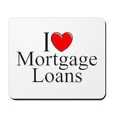 """""""I Love (Heart) Mortgage Loans"""" Mousepad"""