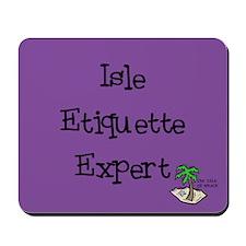 Isle Etiquette Expert Mousepad
