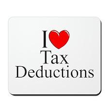 """I Love (Heart) Tax Deductions"" Mousepad"
