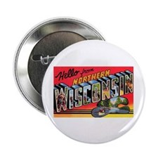 "Northern Wisconsin Greetings 2.25"" Button (10 pack"