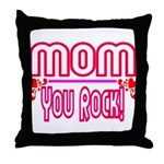Mom You Rock Throw Pillow