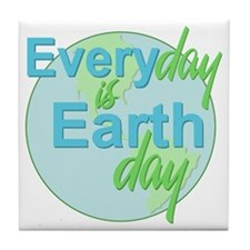 Every Day is Earth Day Tile Coaster