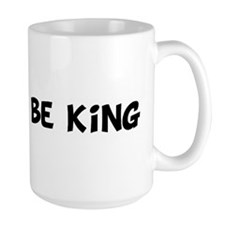 Born to be King Mug