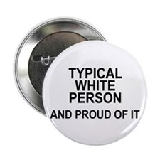 """Typical and Proud"" 2.25"" Button (1"