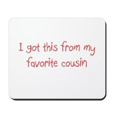 Favorite Cousin Mousepad