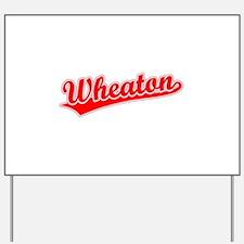 Retro Wheaton (Red) Yard Sign