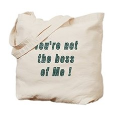 You're not the boss of me Tote Bag