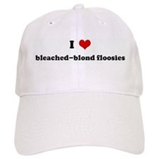 I Love bleached-blond floosie Baseball Cap