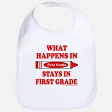 WHAT HAPPENS IN FIRST GRADE Bib
