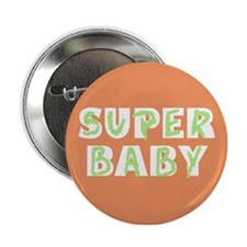 "Super Baby 2.25"" Button"