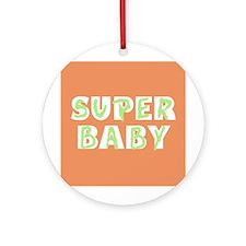Super Baby Ornament (Round)