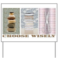Rock Paper Scissors: Choose Wisely Yard Sign