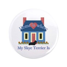 """Skye Terrier Home Is 3.5"""" Button (100 pack)"""