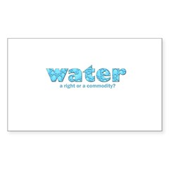 Water: A right or a commodity Rectangle Decal