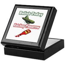 """""""Relish Today, Ketchup Tomorrow"""" Keepsake Box"""