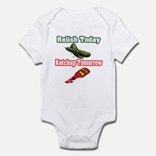 """Relish Today, Ketchup Tomorrow"" Infant Bodysuit"