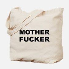 MOTHER FUCKER Tote Bag