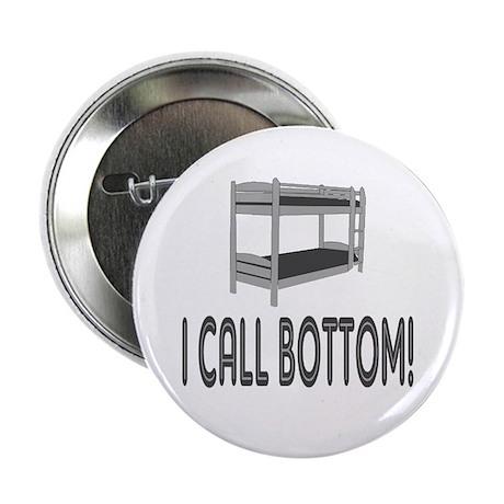 "I Call Bottom 2.25"" Button"