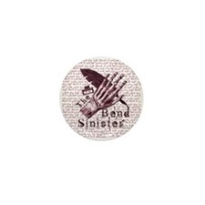 Bend Sinister Mini Button (10 pack)