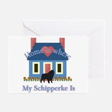 Schipperke Home Is Greeting Card