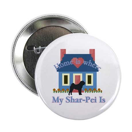 """Shar Pei Home Is 2.25"""" Button (10 pack)"""