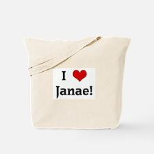 I Love Janae! Tote Bag