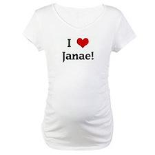 I Love Janae! Shirt