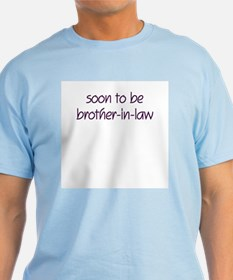 Soon to be Brother in Law T-Shirt