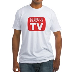 As Seen In Front of TV Fitted T-Shirt